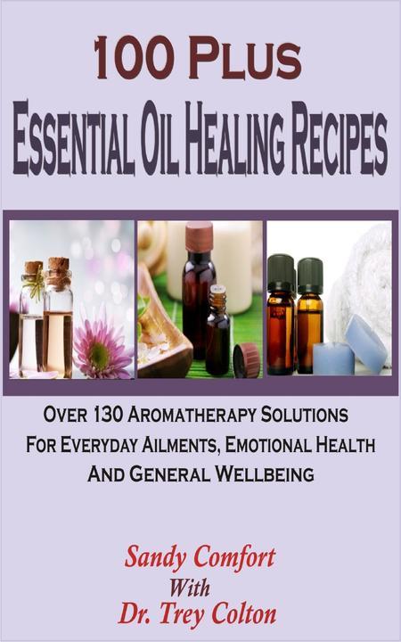 100 Plus Essential Oil Healing Recipes