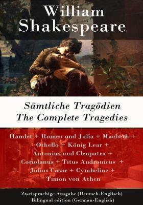 S?mtliche Trag?dien / The Complete Tragedies - Zweisprachige Ausgabe (Deutsch-En