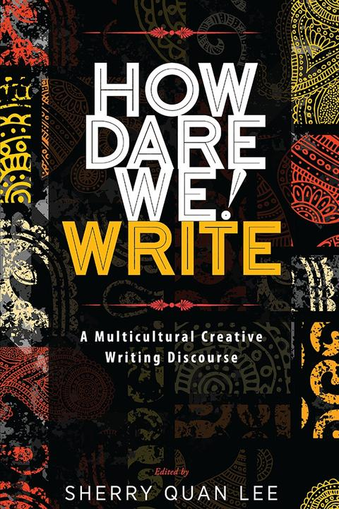 How Dare We! Write:A Multicultural Creative Writing Discourse