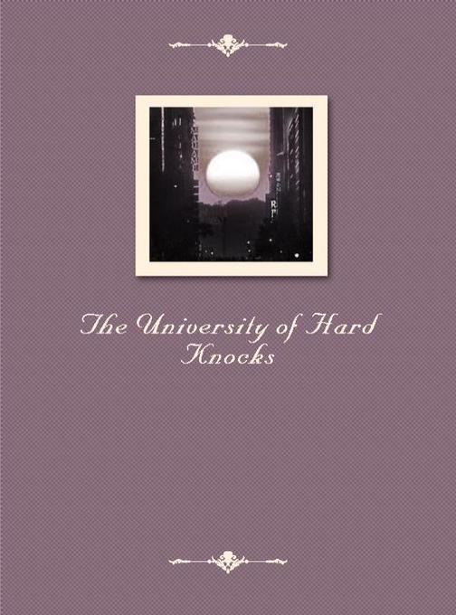 The University of Hard Knocks