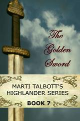 The Golden Sword: (Marti Talbott's Highlander Series, #7)