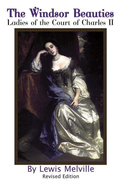 The Windsor Beauties:Ladies of the Court of Charles II