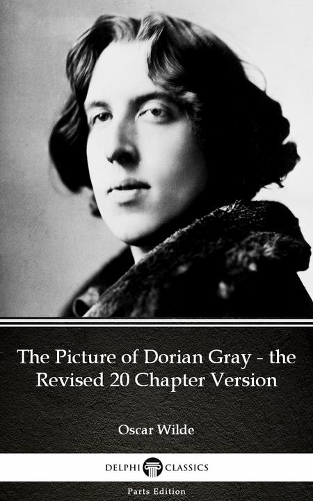 The Picture of Dorian Gray - the Revised 20 Chapter Version by Oscar Wilde