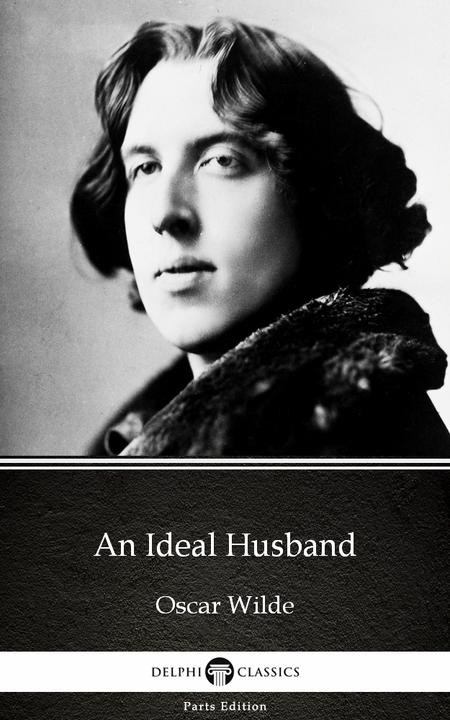 An Ideal Husband by Oscar Wilde (Illustrated)