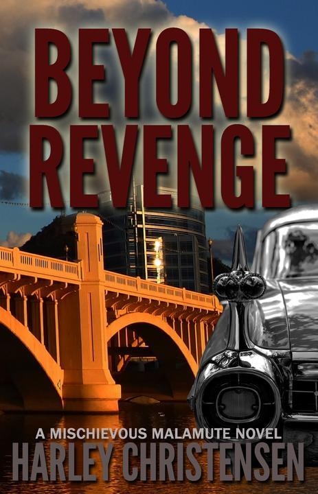 Beyond Revenge: (Mischievous Malamute Mystery Series, Book 2)