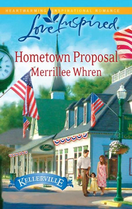 Hometown Proposal (Mills &  Boon Love Inspired) (Kellerville, Book 2)