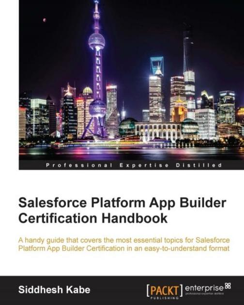 Salesforce Platform App Builder Certification Handbook