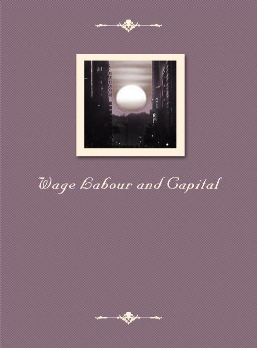 Wage Labour and Capital
