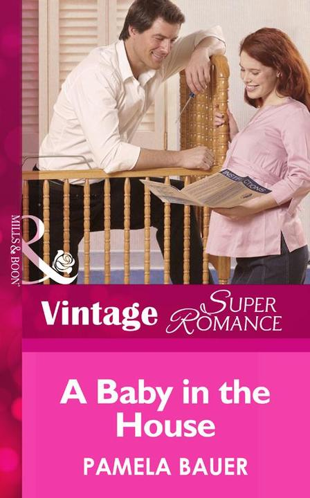 A Baby In The House (Mills &  Boon Vintage Superromance) (9 Months Later, Book 3