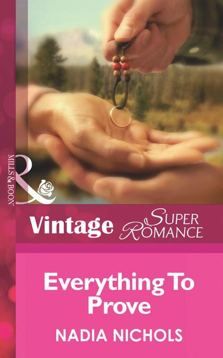 Everything To Prove (Mills &  Boon Vintage Superromance) (Going Back, Book 5)