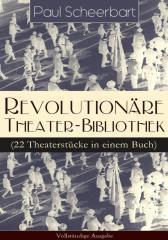 Revolution?re Theater-Bibliothek (22 Theaterstücke in einem Buch) - Vollst?ndige