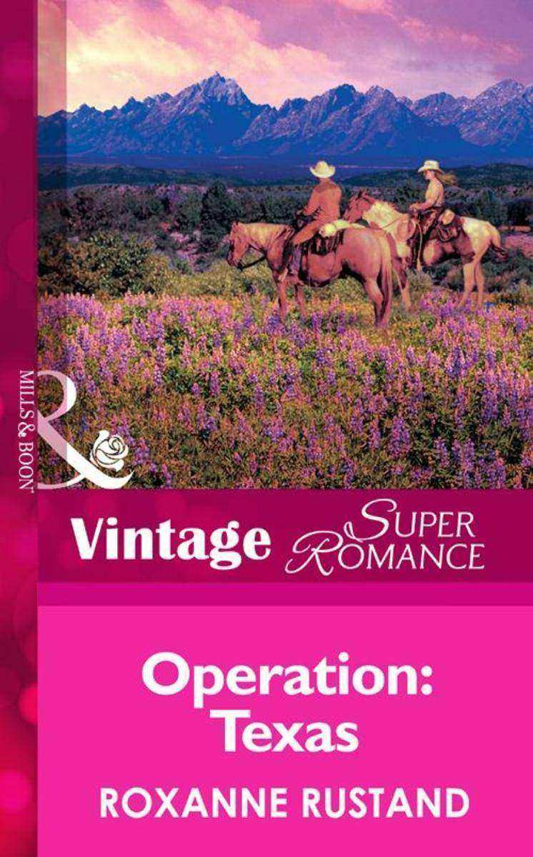 Operation: Texas (Mills &  Boon Vintage Superromance) (The Special Agents, Book