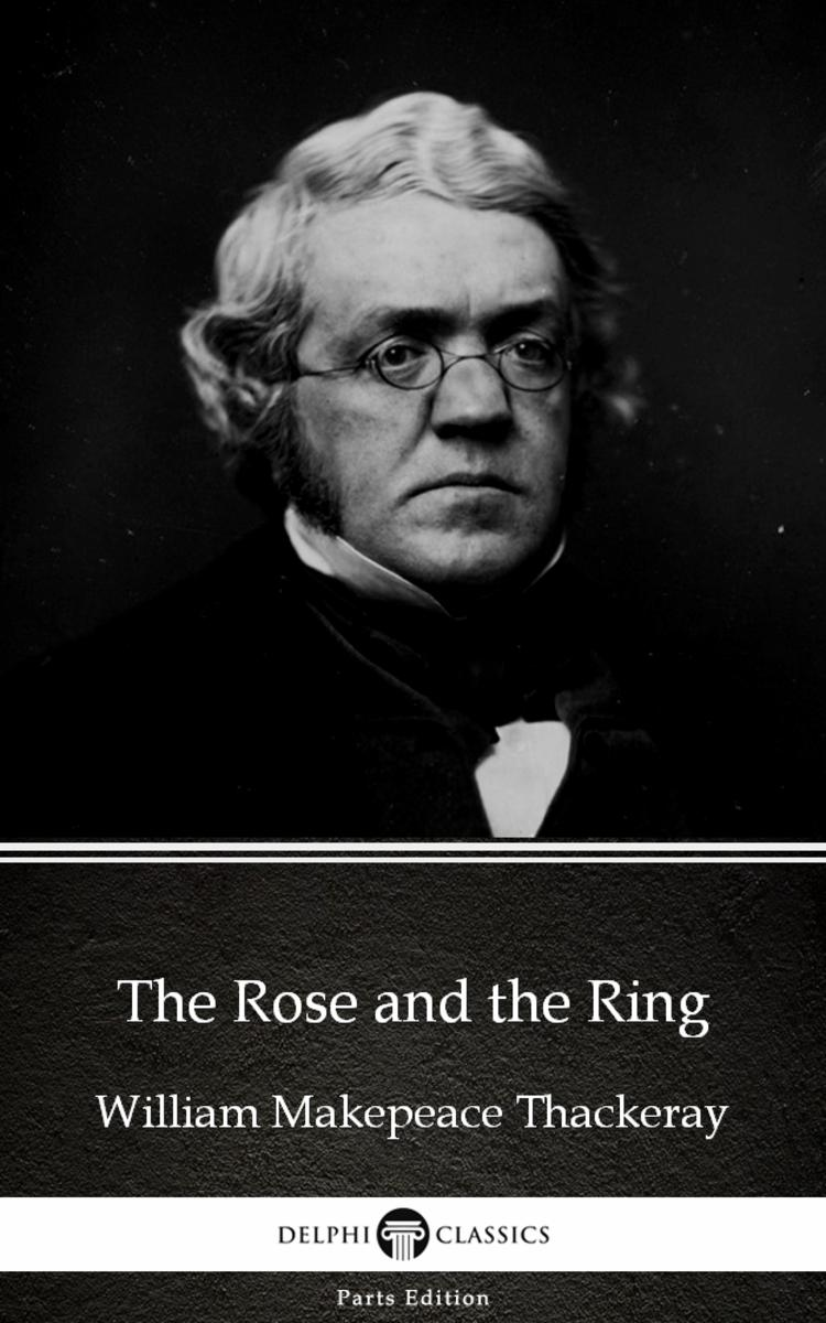 The Rose and the Ring by William Makepeace Thackeray (Illustrated)