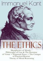 The Ethics of Immanuel Kant: Metaphysics of Morals - Philosophy of Law & The Doc