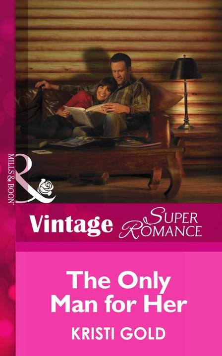 The Only Man for Her (Mills &  Boon Vintage Superromance) (Delta Secrets, Book 3