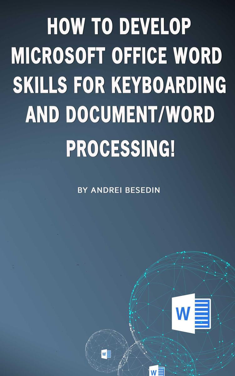 How to Develop Microsoft Office Word Skills For Keyboarding And Document/Word Pr