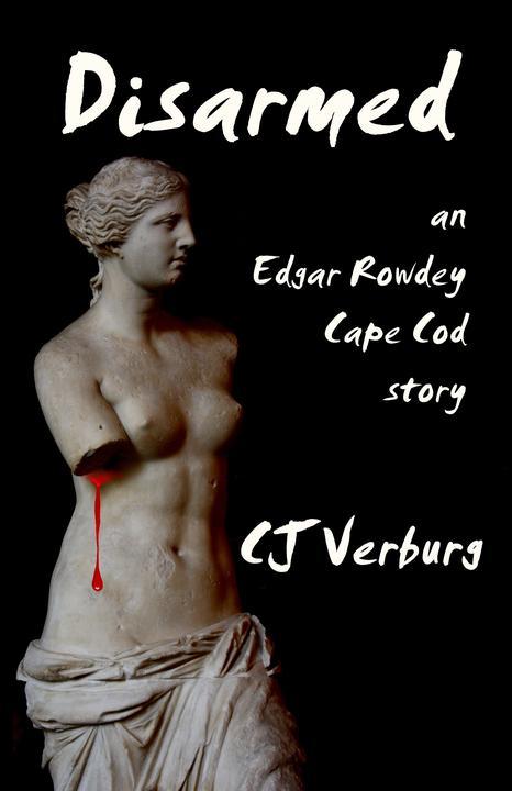Disarmed: an Edgar Rowdey Cape Cod story