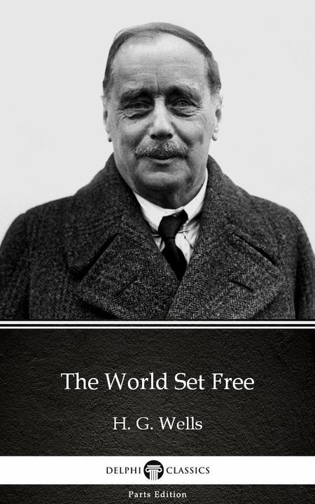 The World Set Free by H. G. Wells (Illustrated)