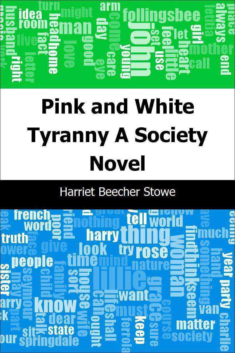 Pink and White Tyranny: A Society Novel