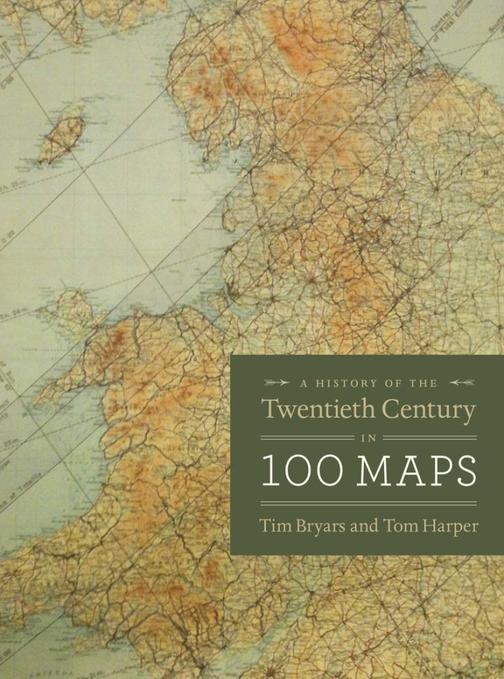 History of the Twentieth Century in 100 Maps