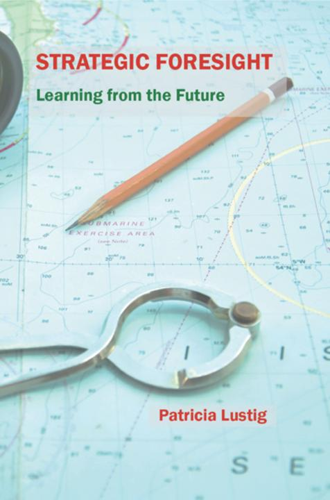 Strategic Foresight: Learning from the Future