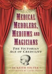 Medical Meddlers, Mediums and Magicians