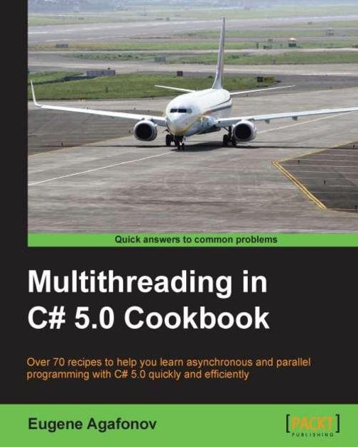 Multithreading in C# 5.0 Cookbook