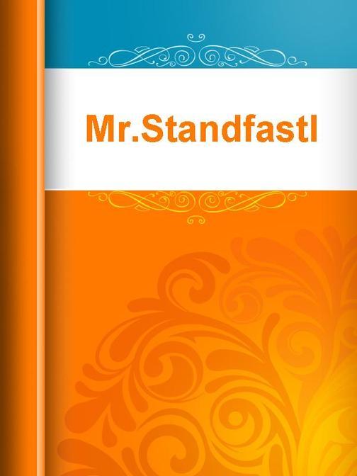 Mr.Standfastl