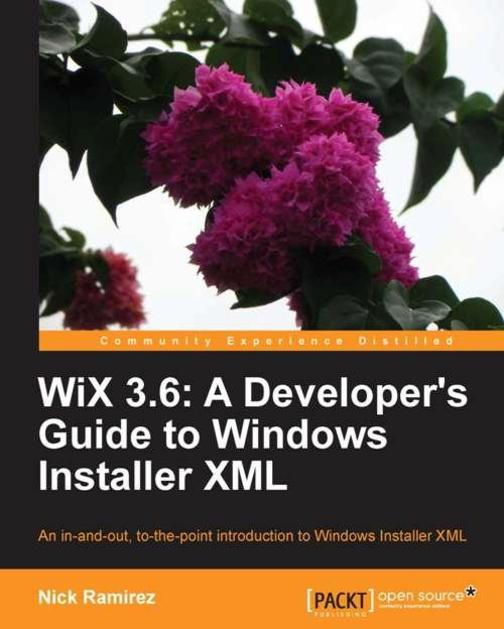 WiX 3.6: A Developer's Guide to Windows Installer XML