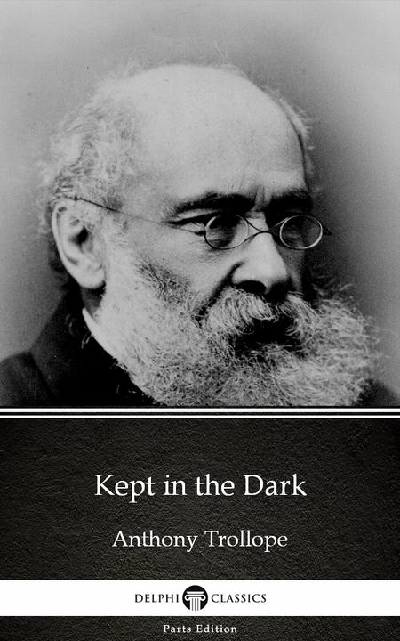 Kept in the Dark by Anthony Trollope (Illustrated)