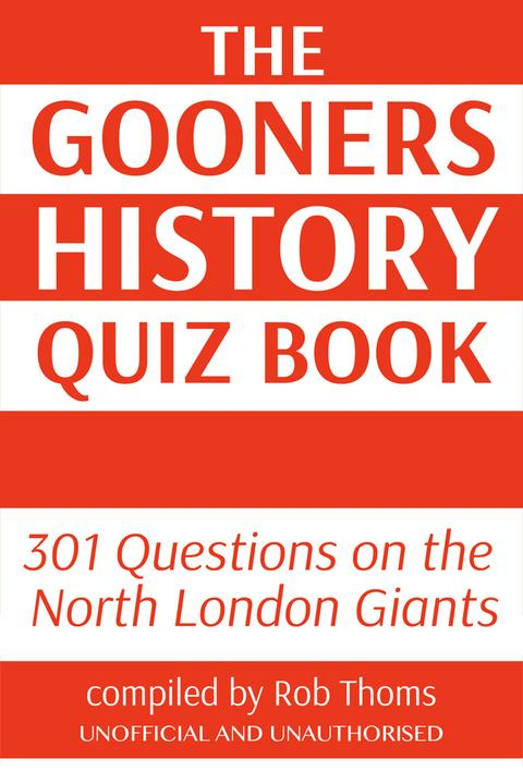 Gooners History Quiz Book