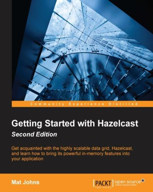 Getting Started with Hazelcast - Second Edition