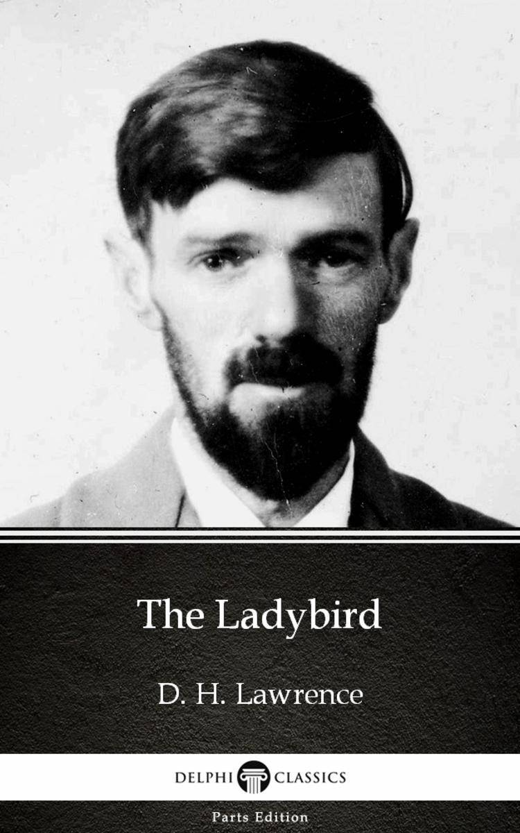 The Ladybird by D. H. Lawrence (Illustrated)