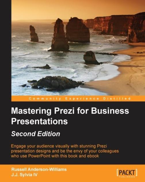 Mastering Prezi for Business Presentations - Second Edition