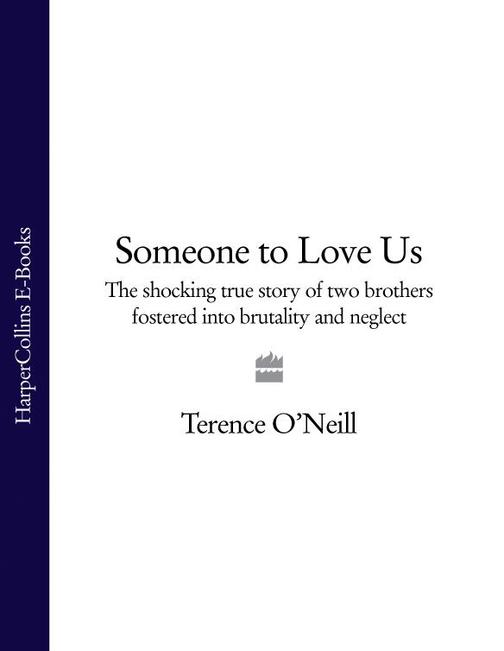 Someone to Love Us: The shocking true story of two brothers fostered into brutal