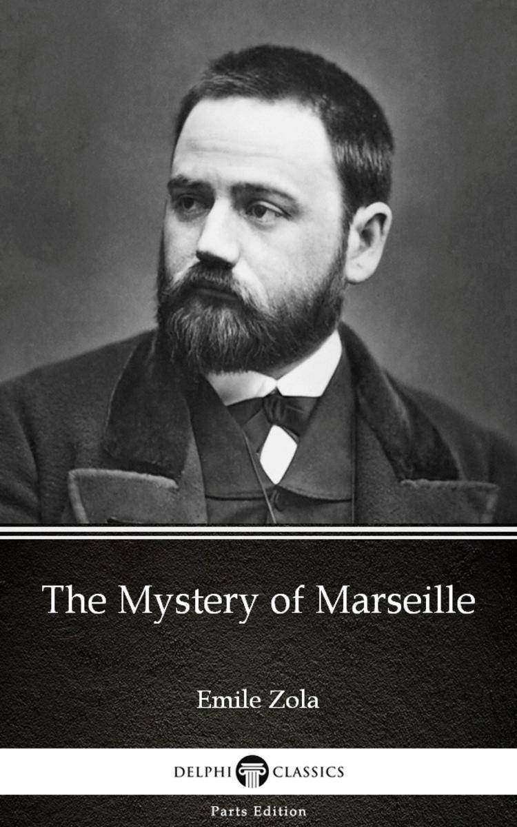 The Mystery of Marseille by Emile Zola (Illustrated)