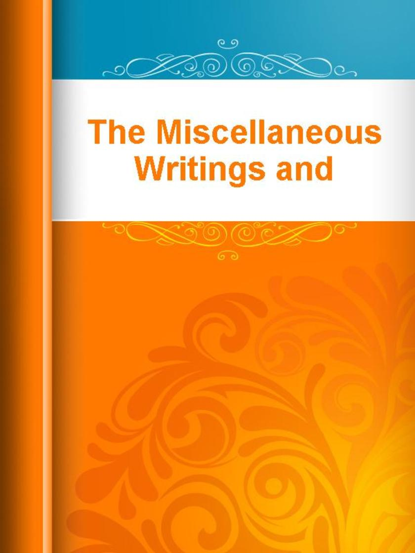 The Miscellaneous Writings and Speeches