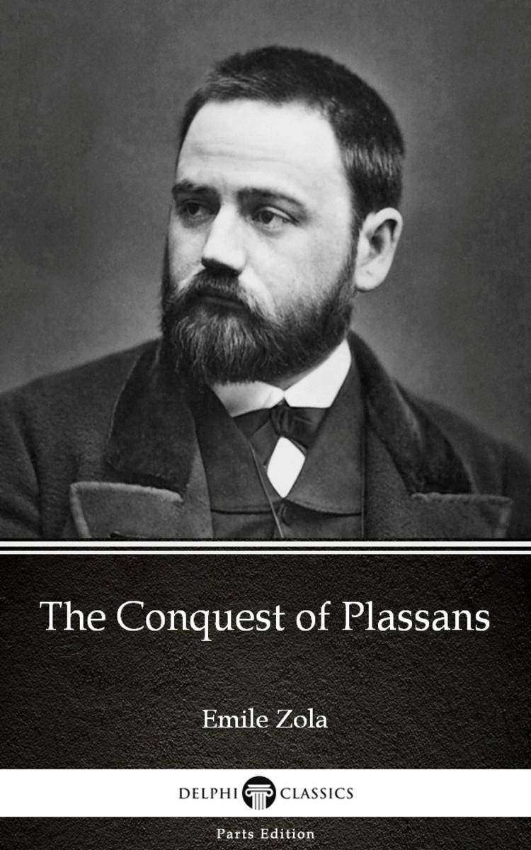 The Conquest of Plassans by Emile Zola (Illustrated)