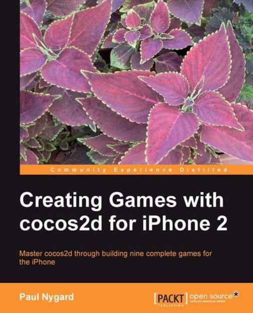 Creating Games with cocos2d for iPhone 2
