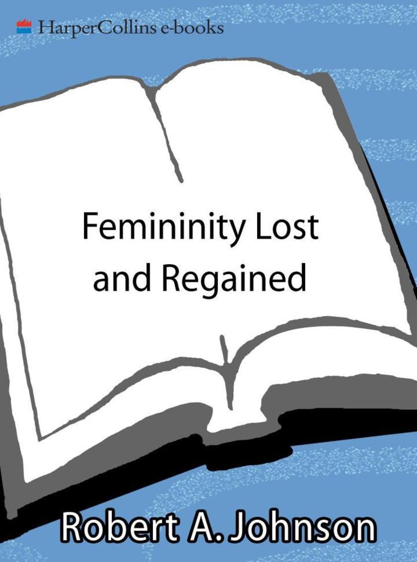 Femininity Lost and Regained