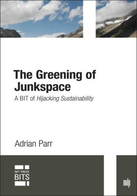The Greening of Junkspace