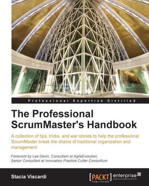 The Professional ScrumMaster's Handbook