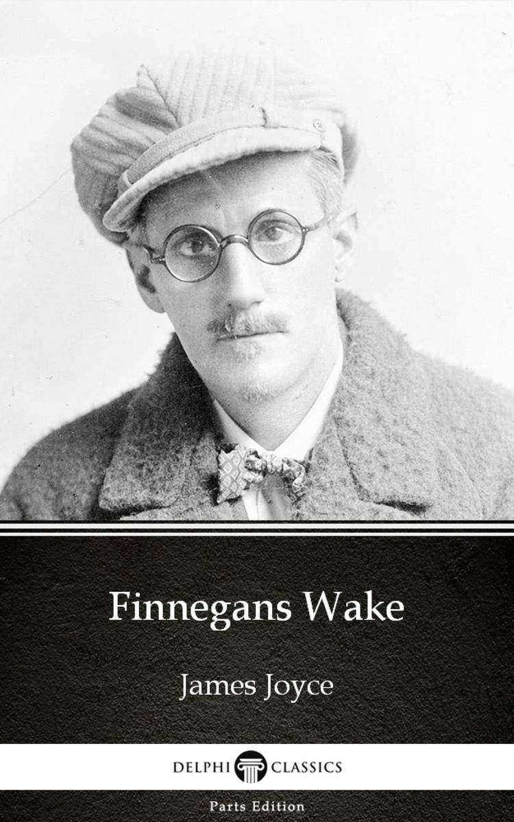 Finnegans Wake by James Joyce (Illustrated)