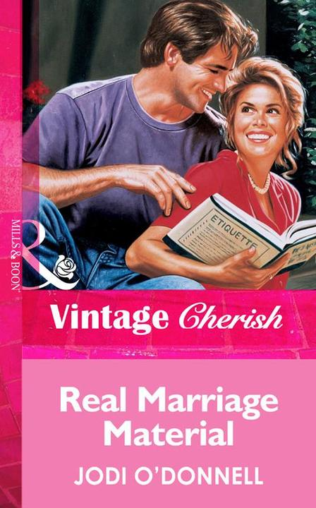 Real Marriage Material (Mills & Boon Vintage Cherish)