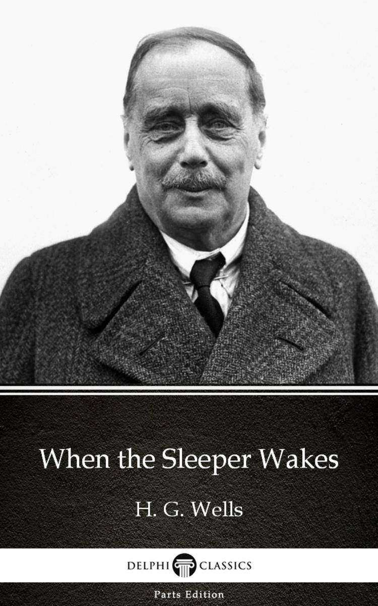 When the Sleeper Wakes by H. G. Wells (Illustrated)