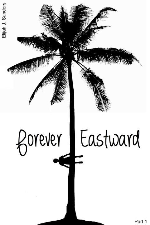Forever Eastward: Part 1