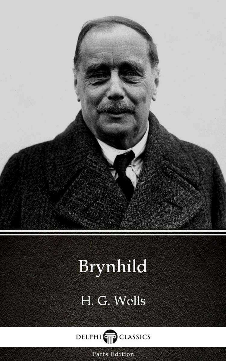 Brynhild by H. G. Wells (Illustrated)