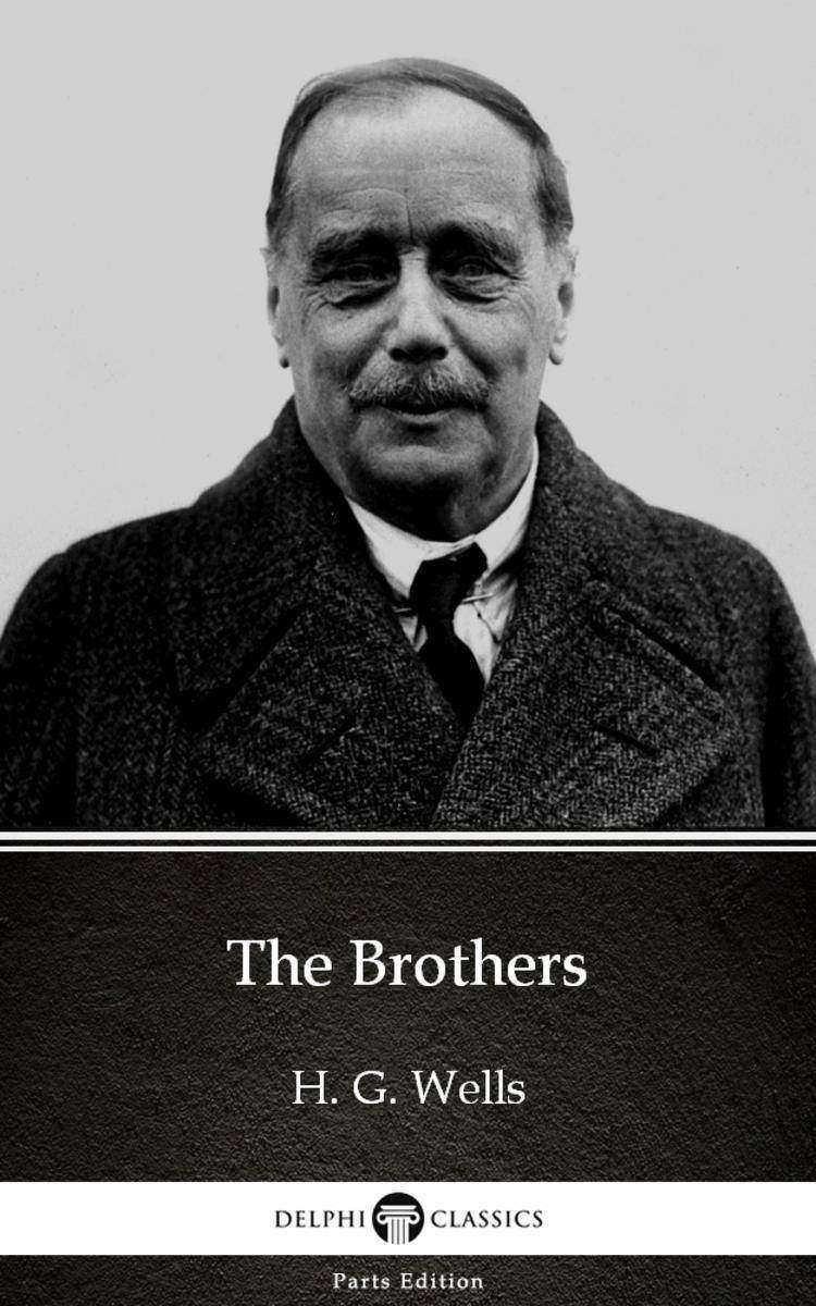 The Brothers by H. G. Wells (Illustrated)