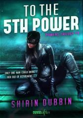 To the Fifth Power (Entangled Ever After)