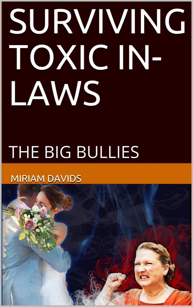 Surviving Toxic In-Laws: The Big Bullies: The Big Bullies
